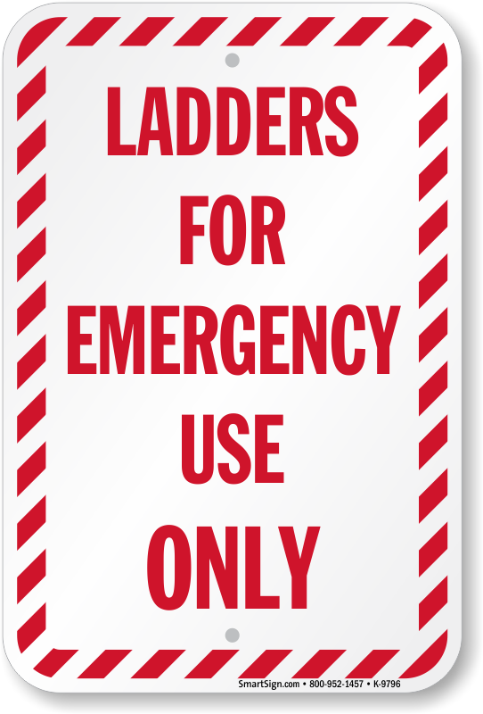 Ladders For Emergency Use Only Sign Fire And Safety Sku