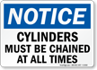 Notice Cylinders Must Be Chained Sign