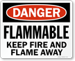 Flammable Keep Fire And Flame Away Sign