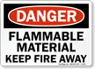 Flammable Material Keep Fire Away Danger Sign