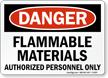 Flammable Materials Authorized Personnel Only Sign
