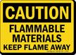 Flammable Materials Keep Flame Away OSHA Caution Sign