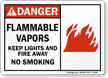 Flammable Vapors Keep Lights and Fire Away Sign