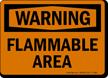 Flammable Area OSHA Warning Sign