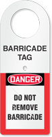 Do Not Remove Barricade Danger OSHA Tag Holder