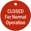 Closed For Normal Operation Engraved Valve Tag
