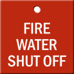 Fire Water Shut Off Engraved Valve Tag