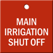 Main Irrigation Shut Off Engraved Valve Tag
